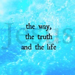 Jesus the way the truth and the life 2